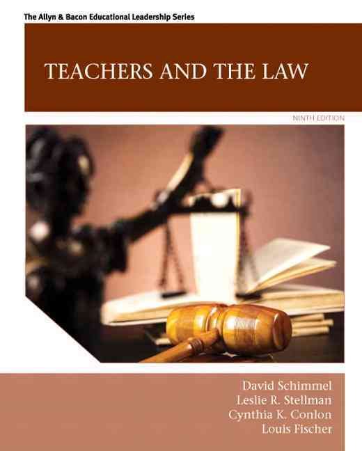 Teachers and the Law By Schimmel, David/ Stellman, Leslie R./ Conlon, Cynthia K./ Fischer, Louis