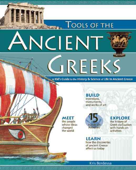 Tools of the Ancient Greeks By Bordessa, Kris/ Braley, Shawn (ILT)